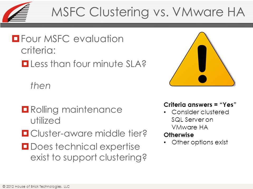 © 2012 House of Brick Technologies, LLC MSFC Clustering vs.