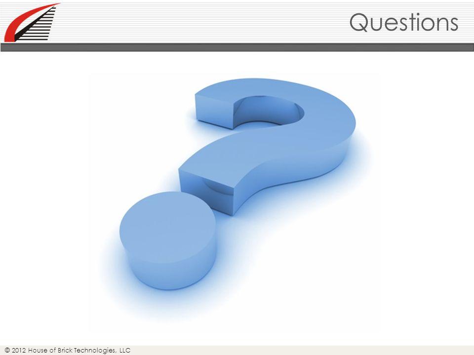 © 2012 House of Brick Technologies, LLC Questions