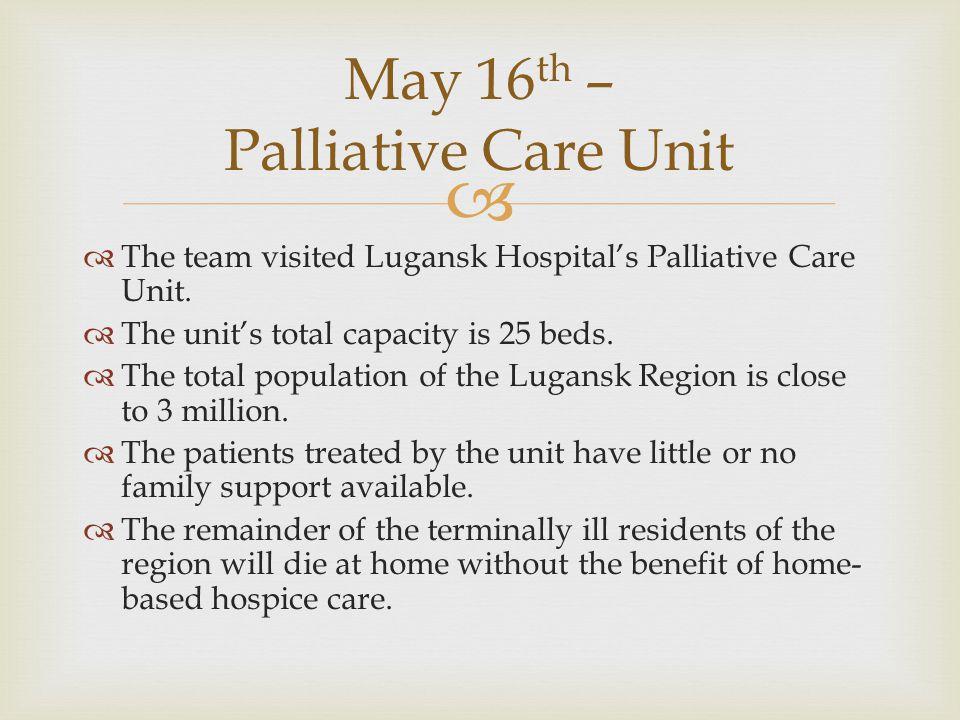   The team visited Lugansk Hospital's Palliative Care Unit.