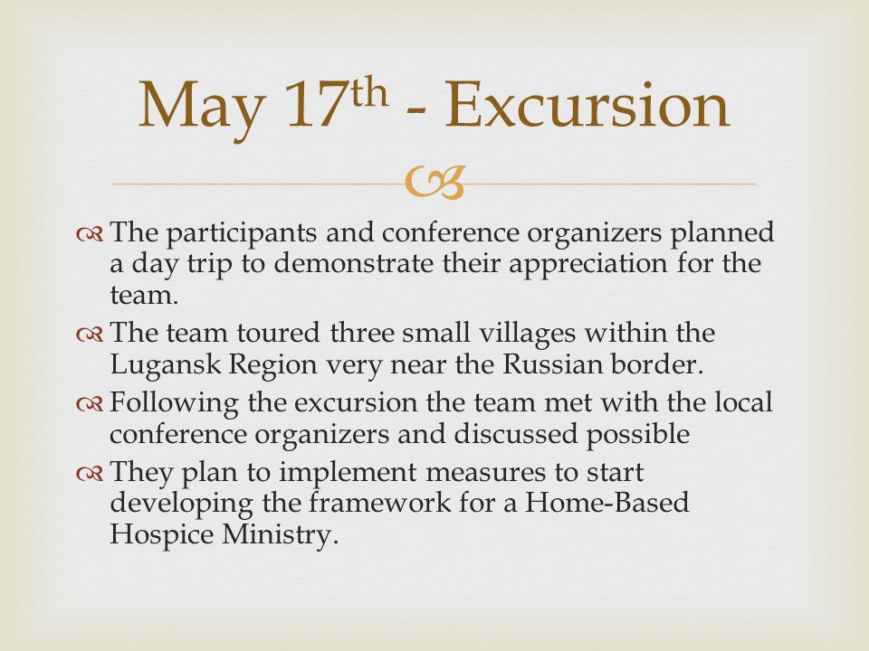   The participants and conference organizers planned a day trip to demonstrate their appreciation for the team.
