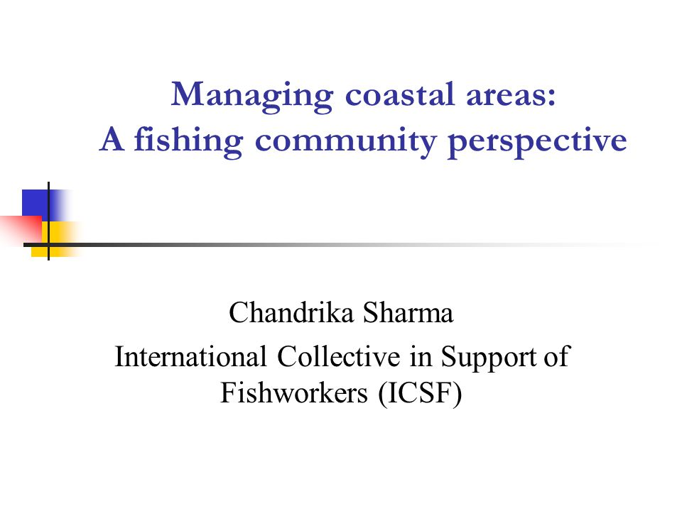 What needs to be done Need to recognize and support community-based management and conservation initiatives, given: in-depth knowledge of communities about coastal ecosystems and existence of fishing community institutions that have traditionally played a role in regulating resource use Existing legislation (pollution control, regulation of development in coastal zones, etc.) should be implemented, and, in particular, violations under the CRZ Notification should be brought to book.