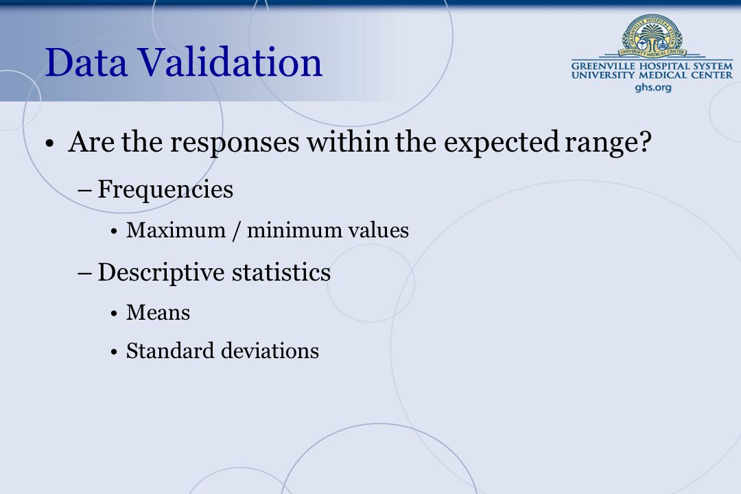 Data Validation Are the responses within the expected range.