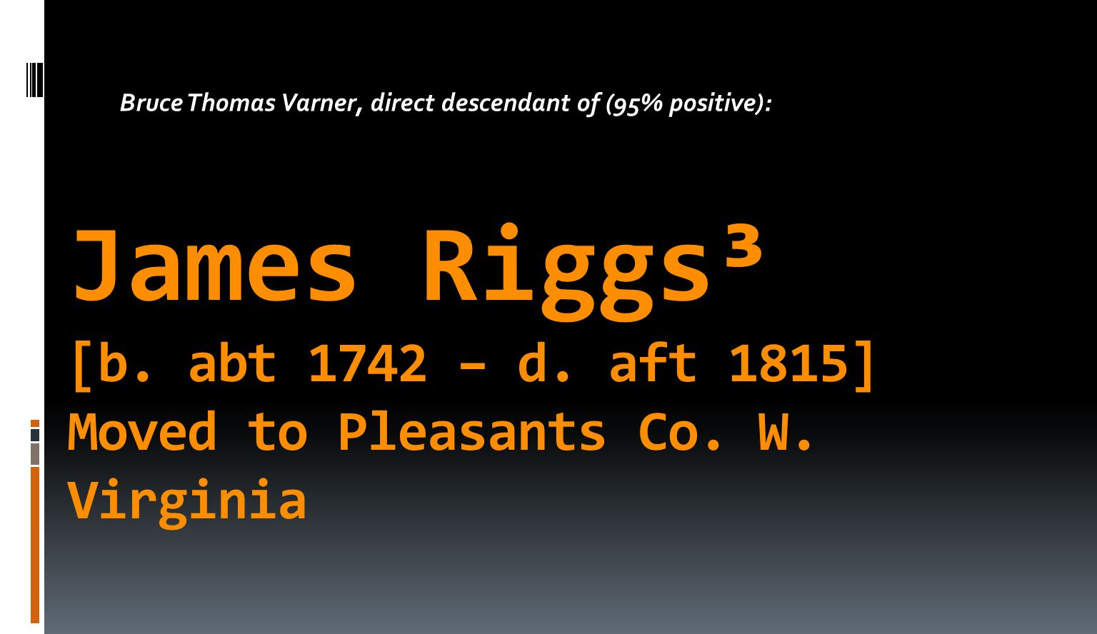 James Riggs³ [b.abt 1742 – d. aft 1815] Moved to Pleasants Co.