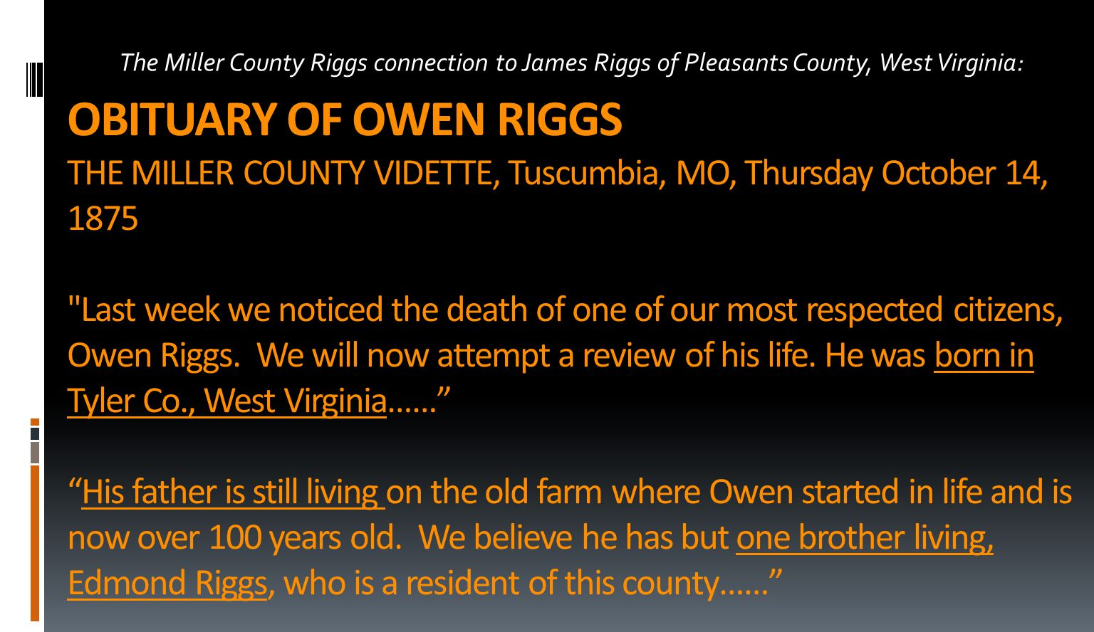OBITUARY OF OWEN RIGGS THE MILLER COUNTY VIDETTE, Tuscumbia, MO, Thursday October 14, 1875 Last week we noticed the death of one of our most respected citizens, Owen Riggs.