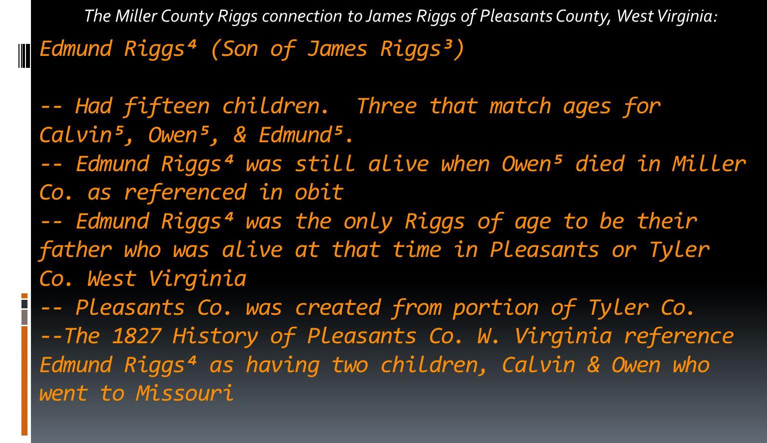 Edmund Riggs⁴ (Son of James Riggs³) -- Had fifteen children.