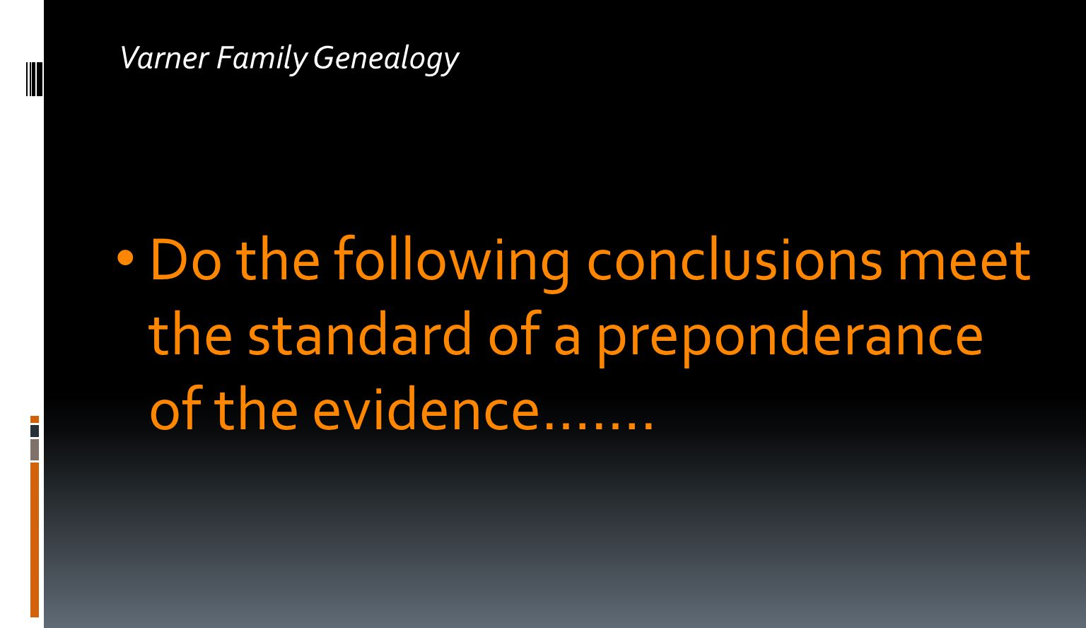 Varner Family Genealogy Do the following conclusions meet the standard of a preponderance of the evidence…….