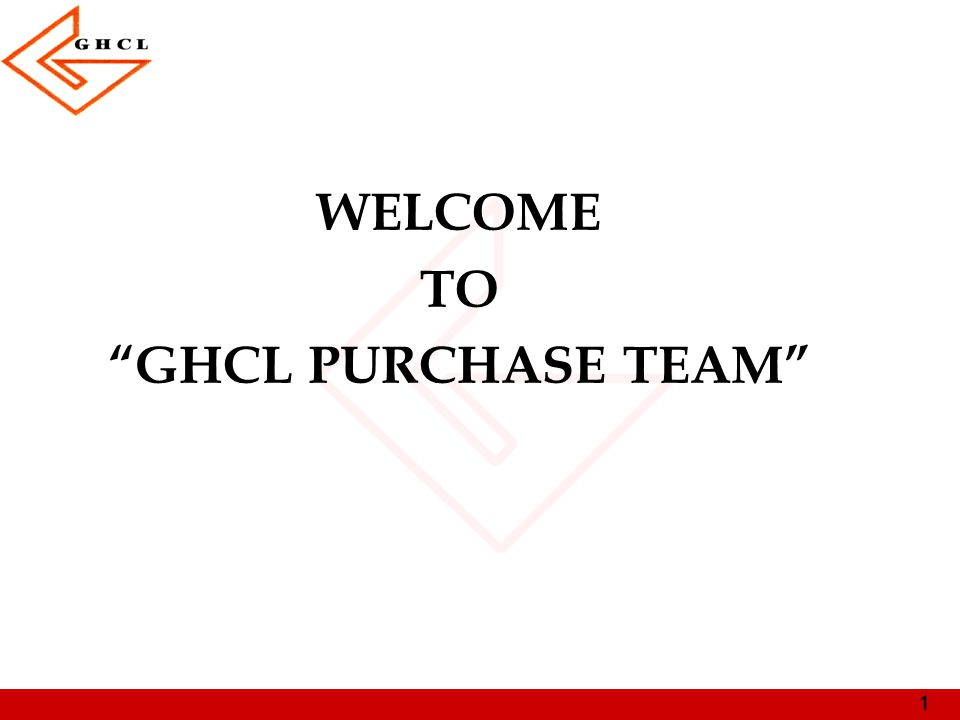 "1 WELCOME TO ""GHCL PURCHASE TEAM"""