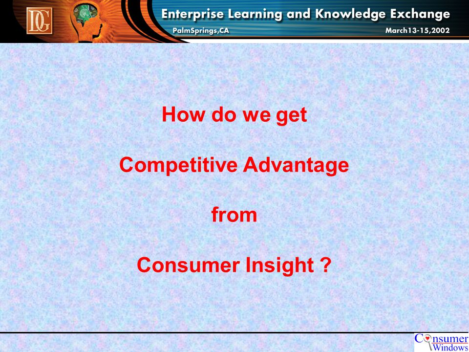 How do we get Competitive Advantage from Consumer Insight
