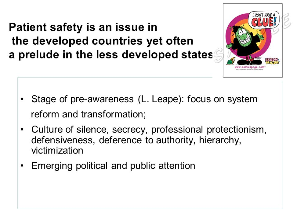 Patient safety is an issue in the developed countries yet often a prelude in the less developed states (1) Stage of pre-awareness (L.