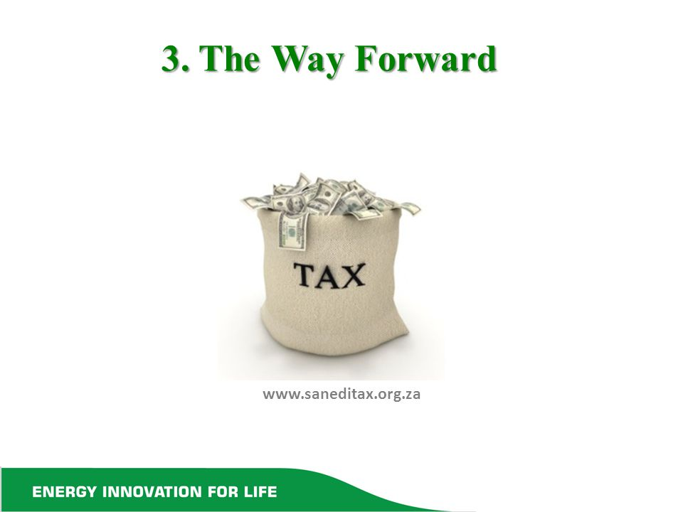 3. The Way Forward www.saneditax.org.za