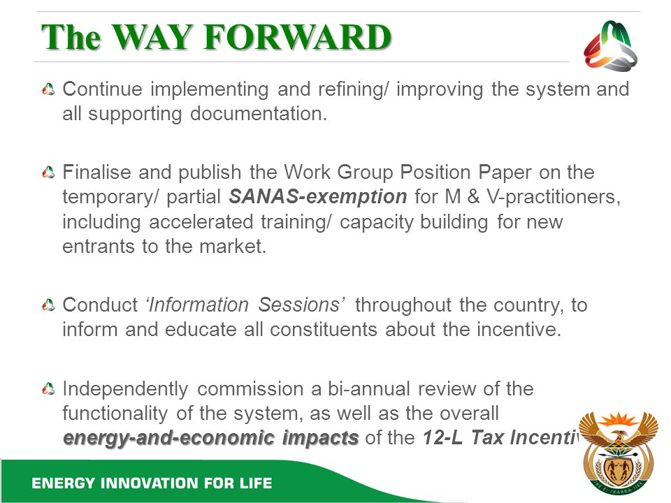 The WAY FORWARD Continue implementing and refining/ improving the system and all supporting documentation.