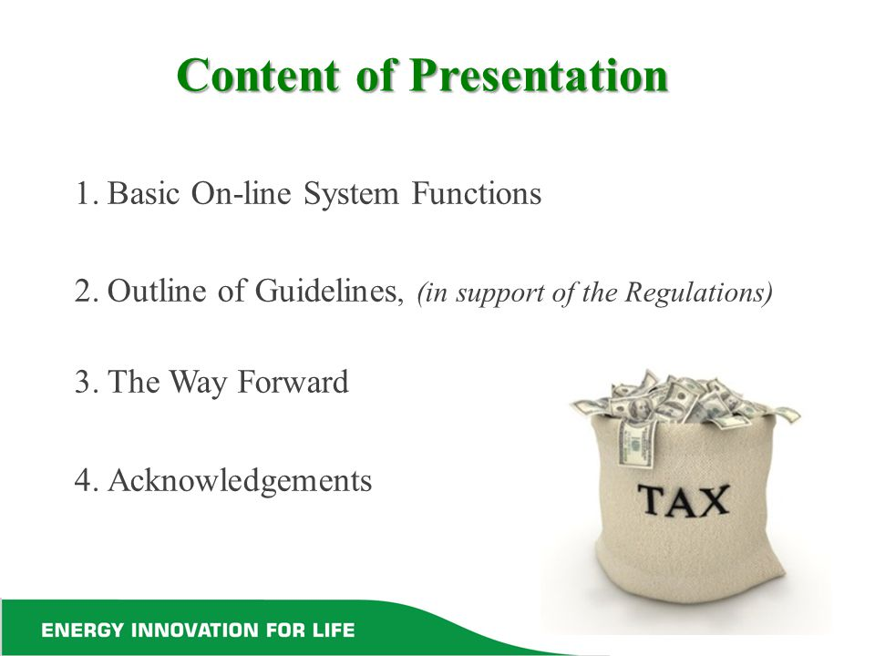 Content of Presentation 1.Basic On-line System Functions 2.Outline of Guidelines, (in support of the Regulations) 3.The Way Forward 4.Acknowledgements