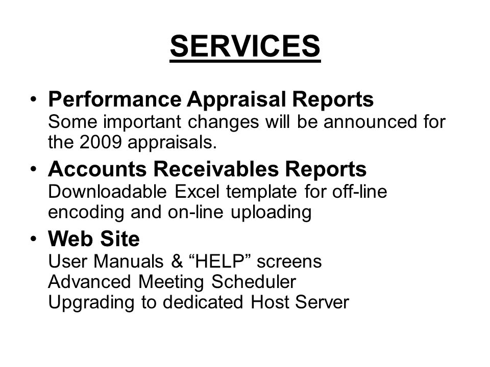 SERVICES Performance Appraisal Reports Some important changes will be announced for the 2009 appraisals.