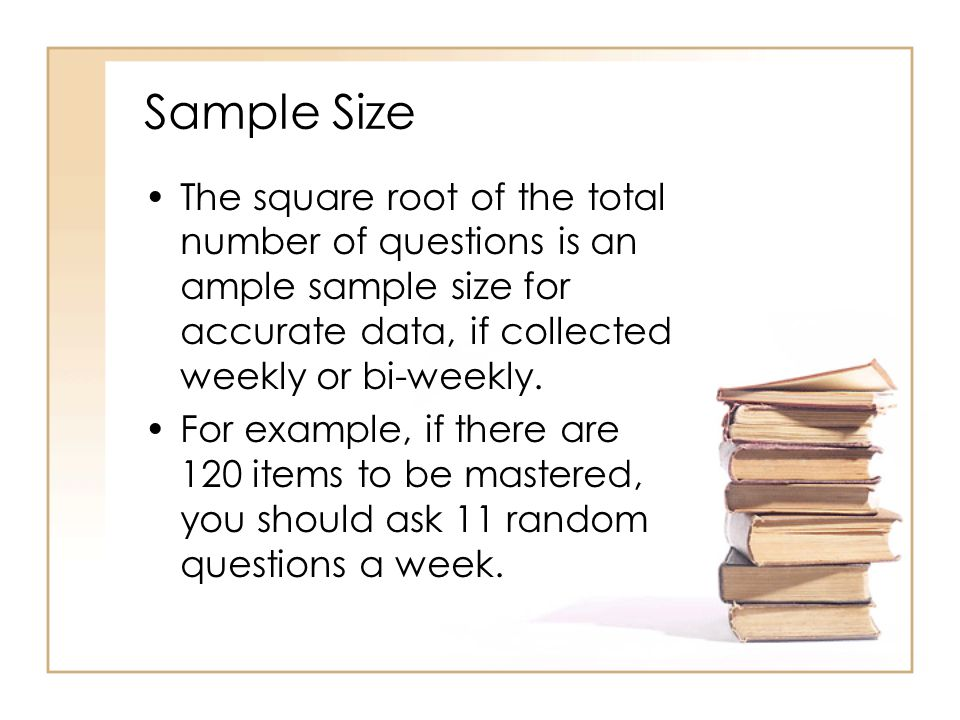 Random Sampling Random sampling from end-of-year items provides students a constant review of what has been taught and a constant preview of what is yet to be taught.