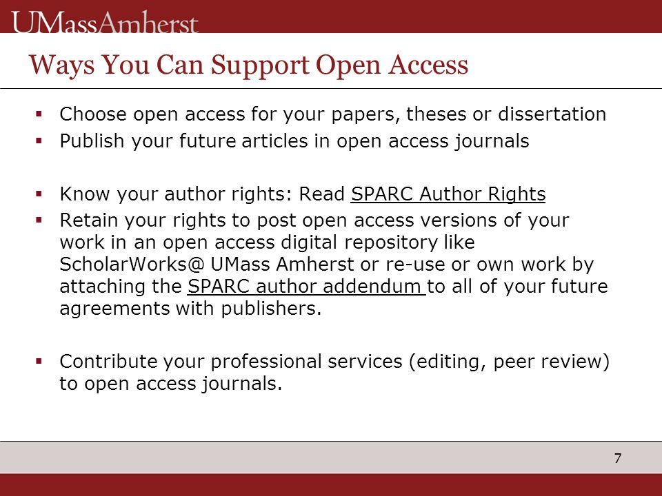 7 Ways You Can Support Open Access  Choose open access for your papers, theses or dissertation  Publish your future articles in open access journals