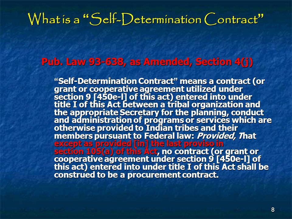 69 WAGE AND LABOR STANDARDS [25 USC 450e] Section 7(c) Self-Determination contract: Notwithstanding subsections (a) and (b), with respect to any self ‑ determination contract, or portion of a self ‑ determination contract, that is intended to benefit one tribe, the tribal employment or contract preference laws adopted by such tribe shall govern with respect to the administration of the contract or portion of the contract.