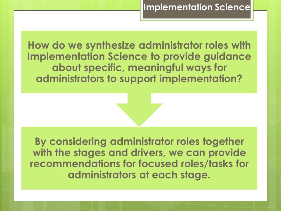 By considering administrator roles together with the stages and drivers, we can provide recommendations for focused roles/tasks for administrators at each stage.