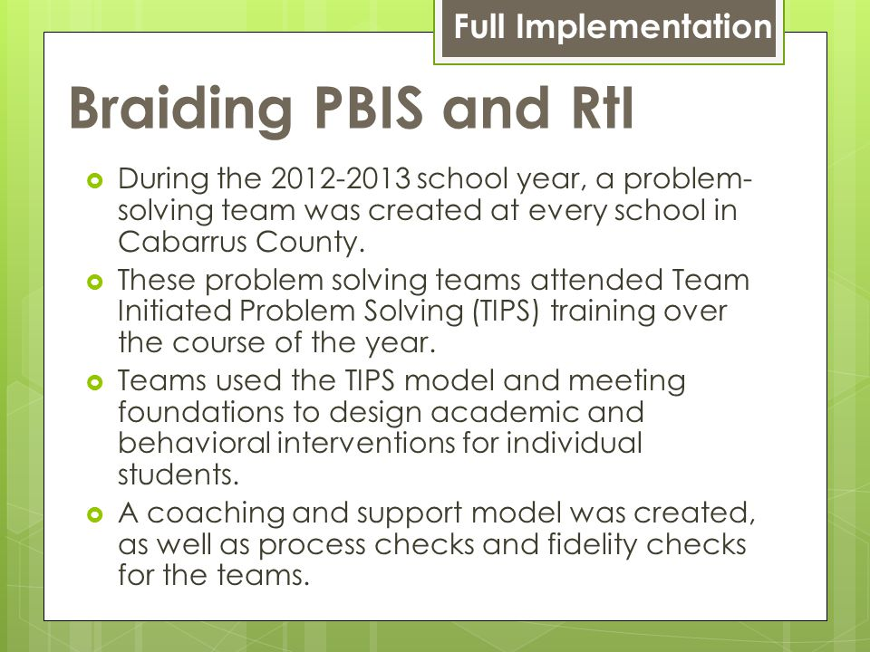  During the 2012-2013 school year, a problem- solving team was created at every school in Cabarrus County.