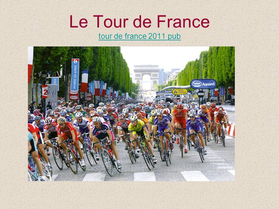 Le Tour de France tour de france 2011 pub tour de france 2011 pub
