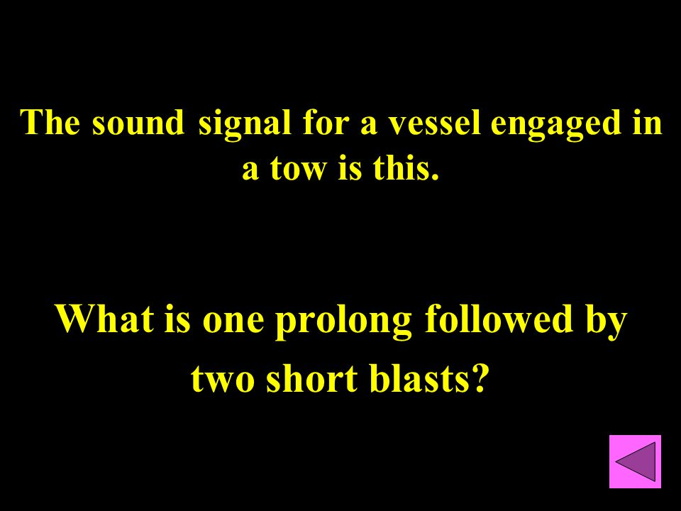 To sound the sound signal for a tow, you must do this.