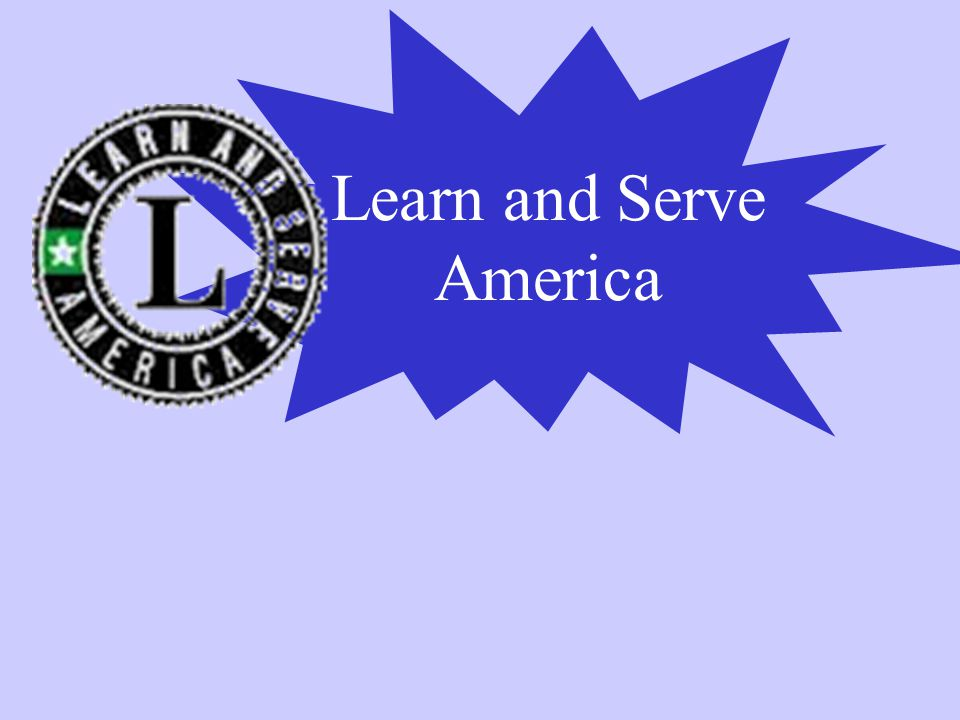 A national study suggests that effective service learning programs: Improve academic grades Increase attendance in school Develop personal and social responsibility How can Service Learning help my school?