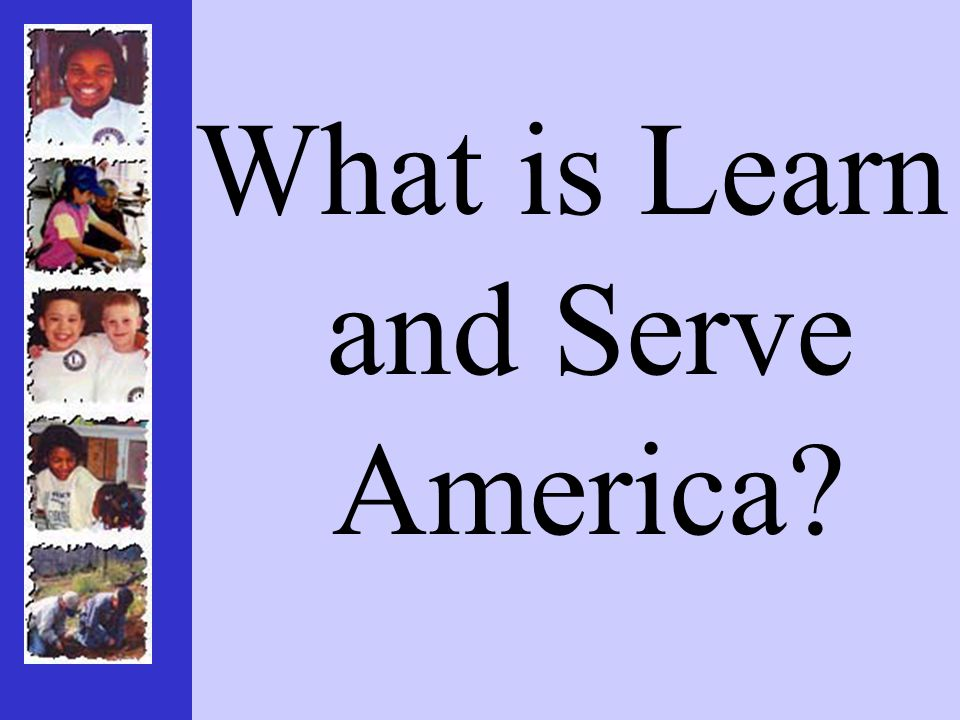 What is Learn and Serve America?