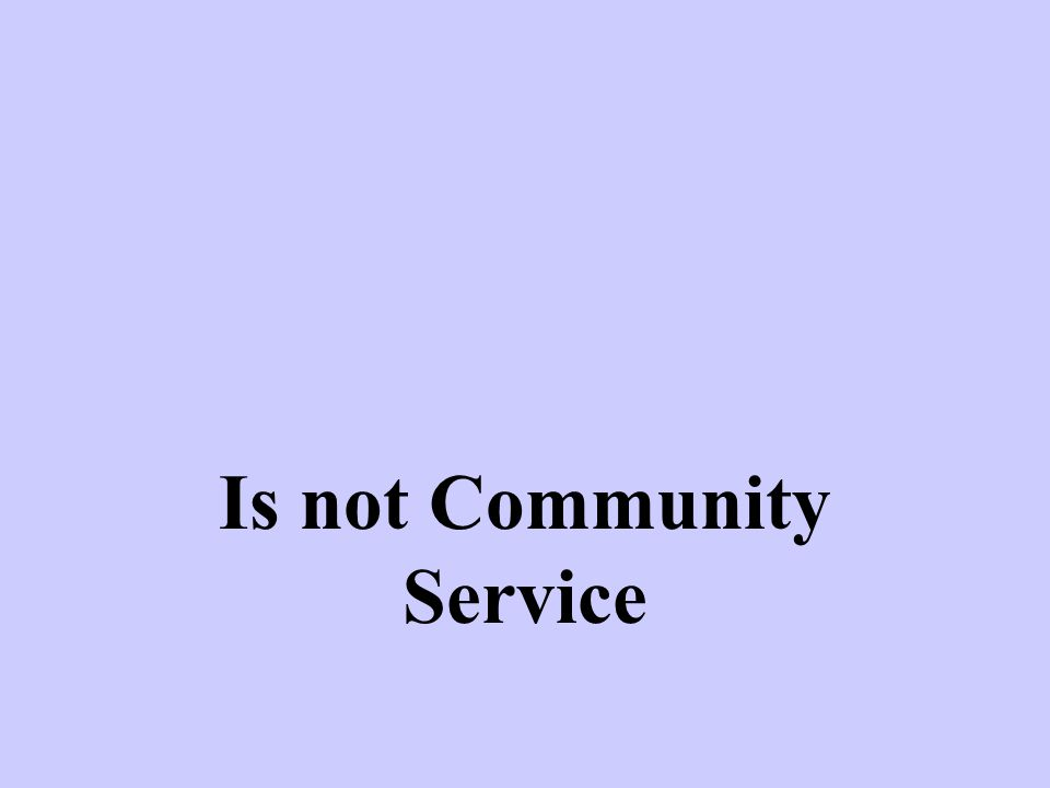 Is not Community Service