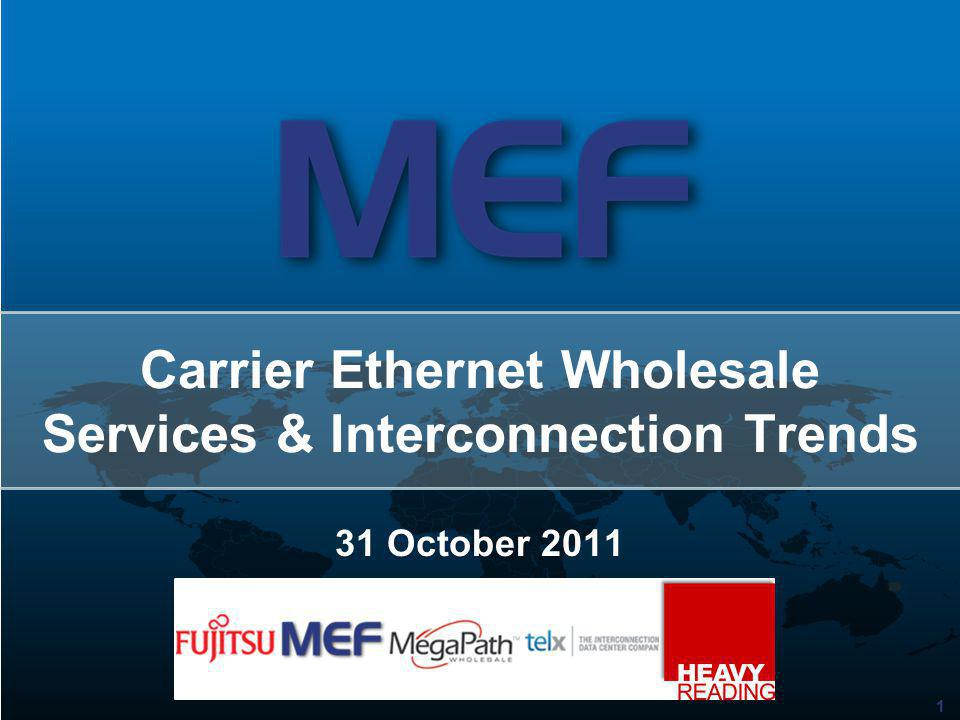 11 Carrier Ethernet Wholesale Services & Interconnection Trends 31 October 2011