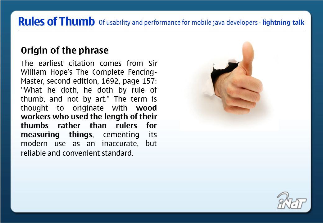 Of usability and performance for mobile java developers - lightning talk Rules of Thumb Use cases: Under the absence of an usability expert on the team.