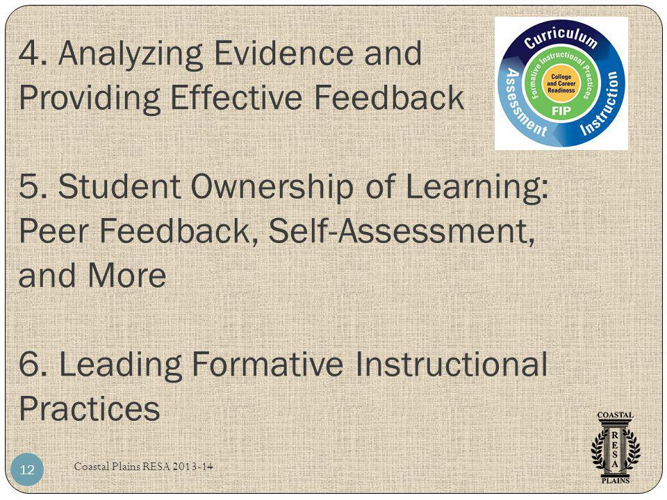 4. Analyzing Evidence and Providing Effective Feedback 5. Student Ownership of Learning: Peer Feedback, Self-Assessment, and More 6. Leading Formative