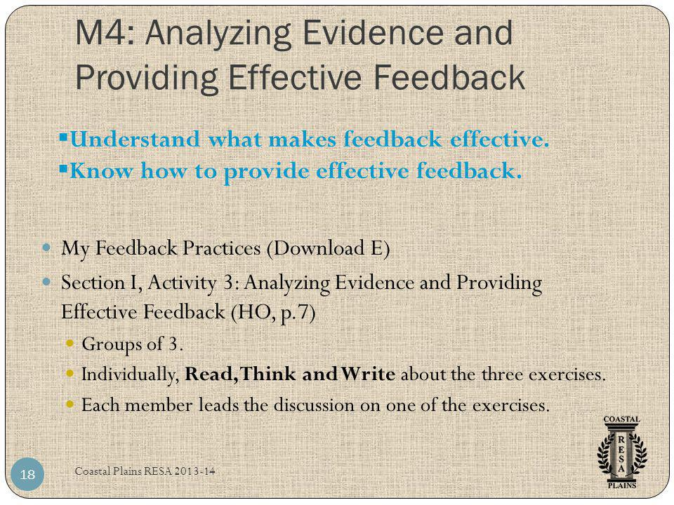 M4: Analyzing Evidence and Providing Effective Feedback Coastal Plains RESA 2013-14 18 My Feedback Practices (Download E) Section I, Activity 3: Analy