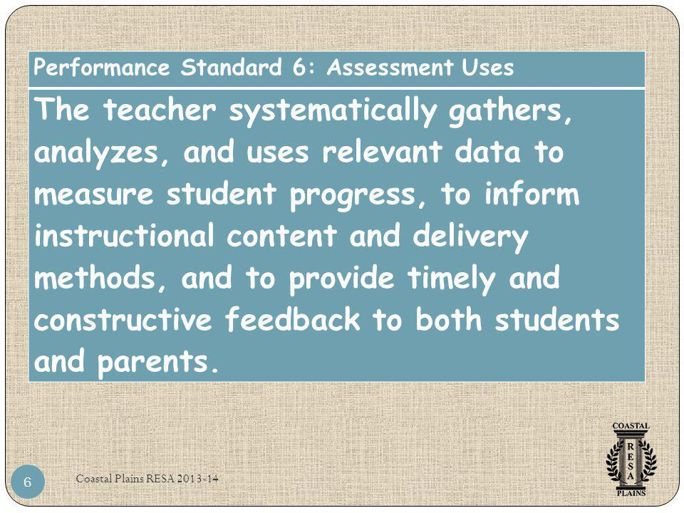 Coastal Plains RESA 2013-14 7 Performance Standard 4: Differentiated Instruction The teacher challenges and supports each student's learning by providing appropriate content and developing skills which address individual learning differences.