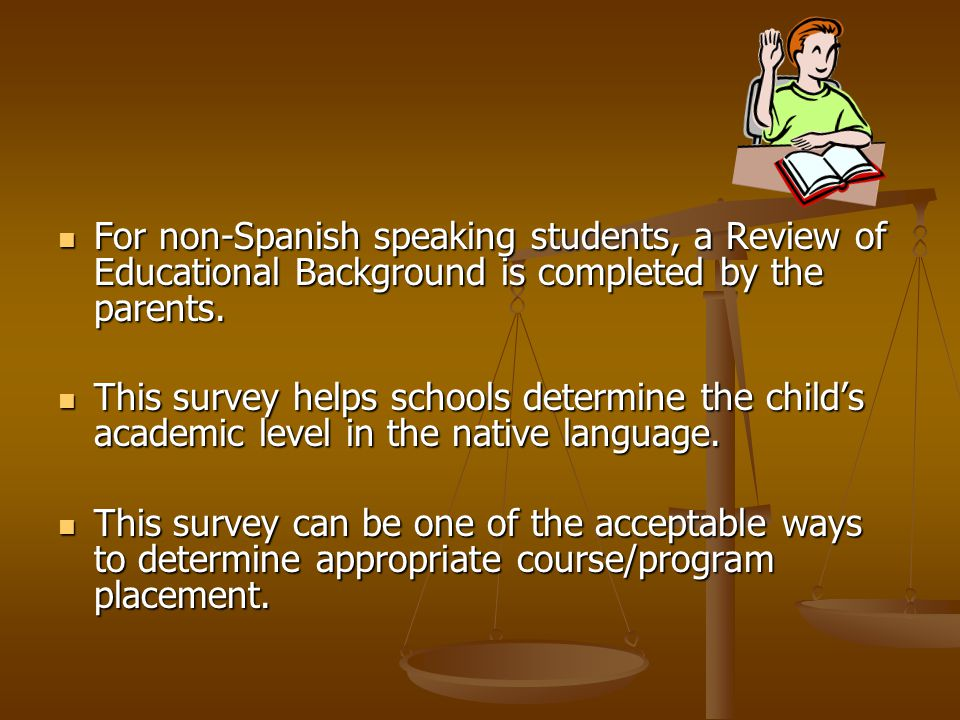 Spanish-speaking ESOL students are also given the APRENDA. The APRENDA is an achievement test that measures academic skills in reading and math. Spani