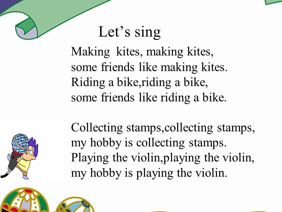 Let's sing Making kites, making kites, some friends like making kites.