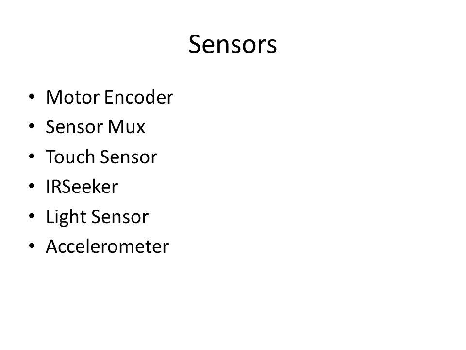 Sensors Motor Encoder Sensor Mux Touch Sensor IRSeeker Light Sensor Accelerometer