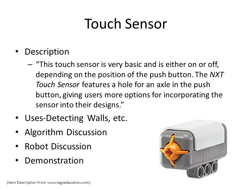 Touch Sensor Description – This touch sensor is very basic and is either on or off, depending on the position of the push button.