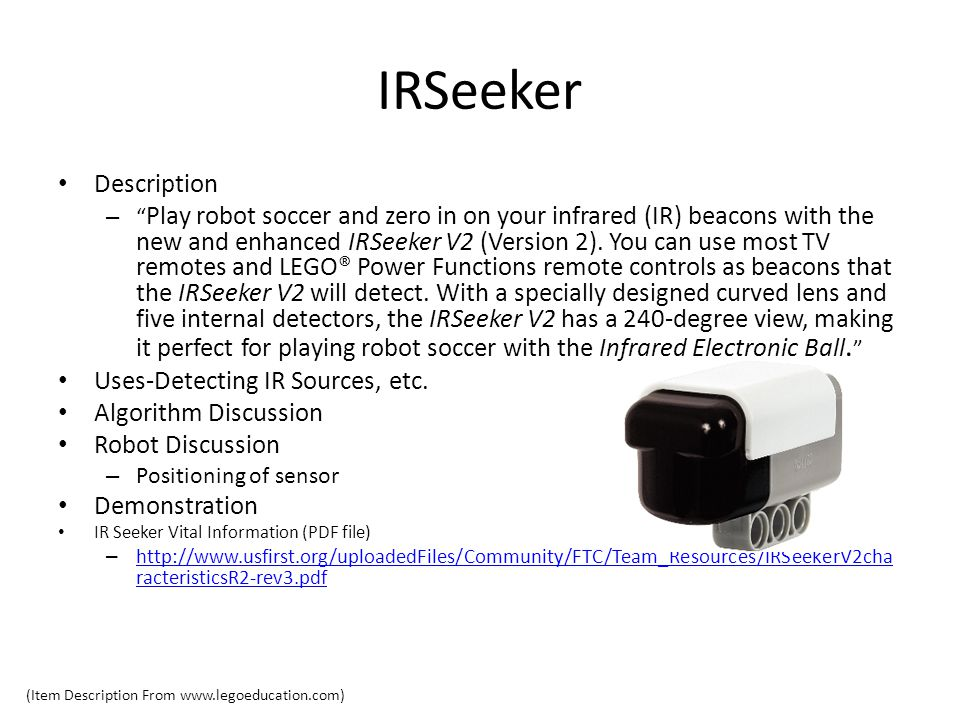 IRSeeker Description – Play robot soccer and zero in on your infrared (IR) beacons with the new and enhanced IRSeeker V2 (Version 2).