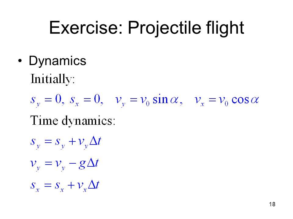 18 Exercise: Projectile flight Dynamics