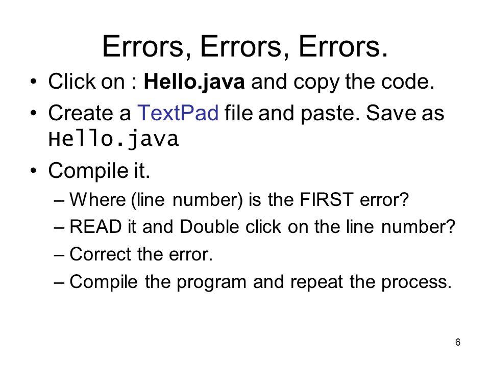 6 Errors, Errors, Errors. Click on : Hello.java and copy the code.