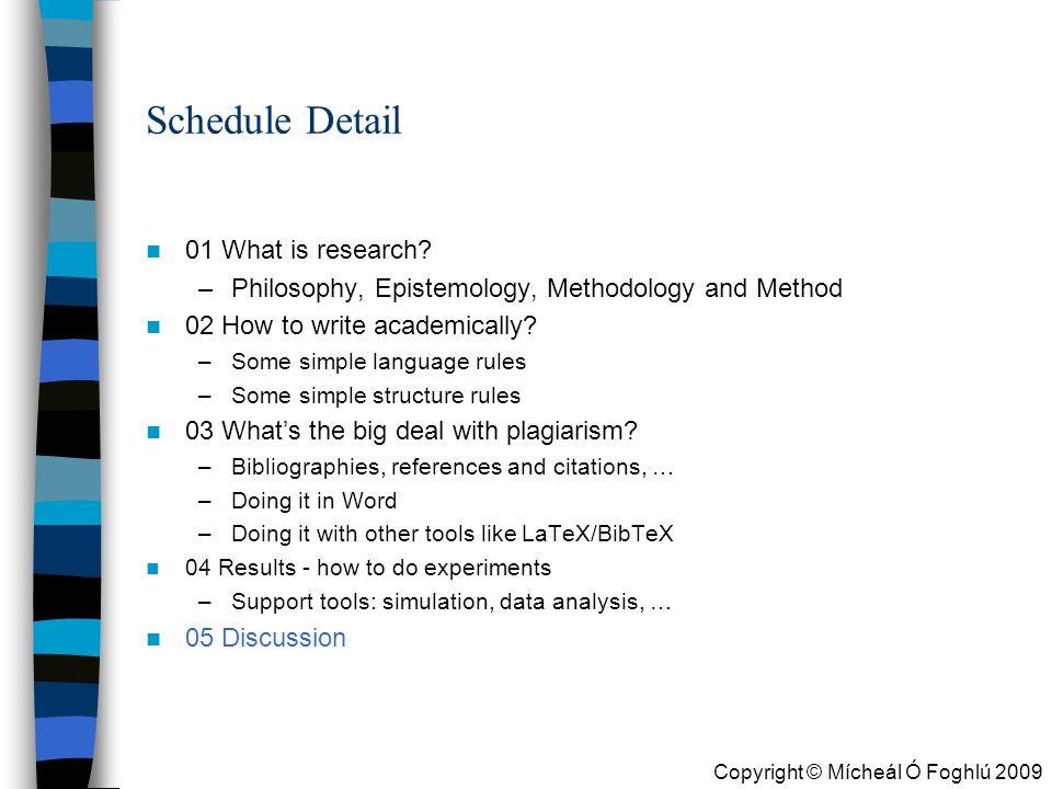Copyright © Mícheál Ó Foghlú 2009 Schedule Detail 01 What is research.