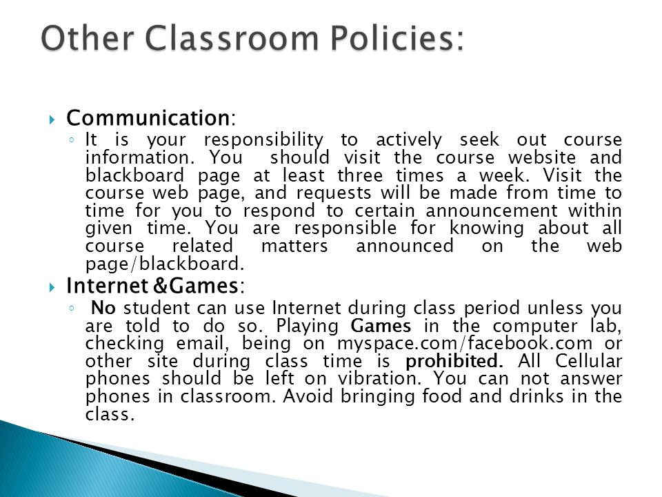  Communication: ◦ It is your responsibility to actively seek out course information.