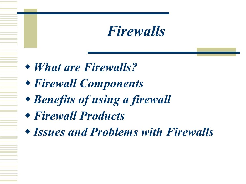 Firewalls  What are Firewalls.