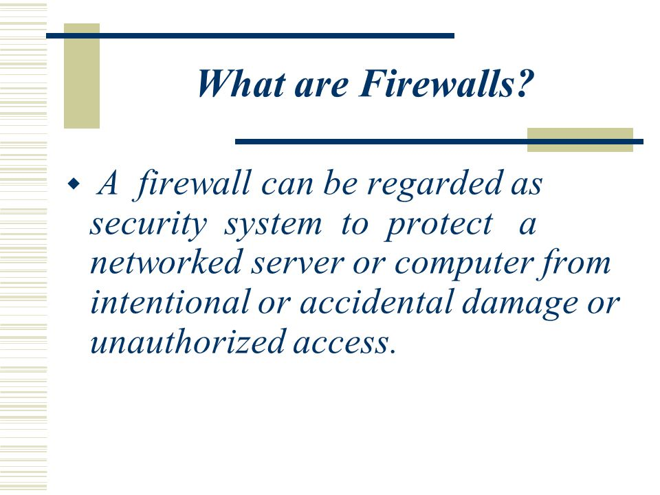 Why Firewalls.1. Isolating internal and external traffic 2.