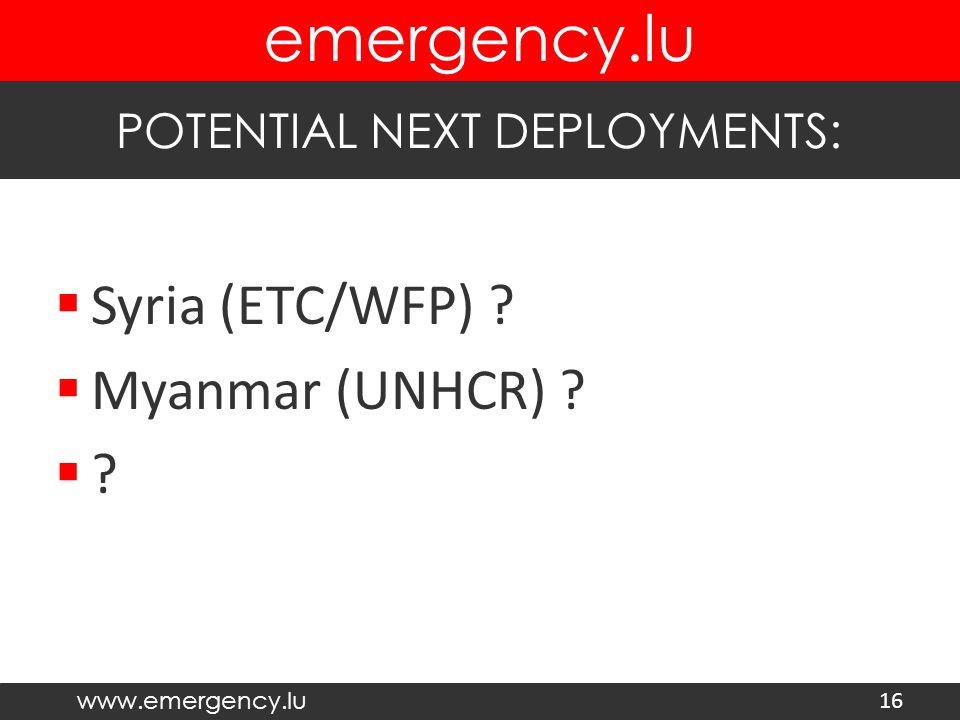 www.emergency.lu emergency.lu  Syria (ETC/WFP) .  Myanmar (UNHCR) .