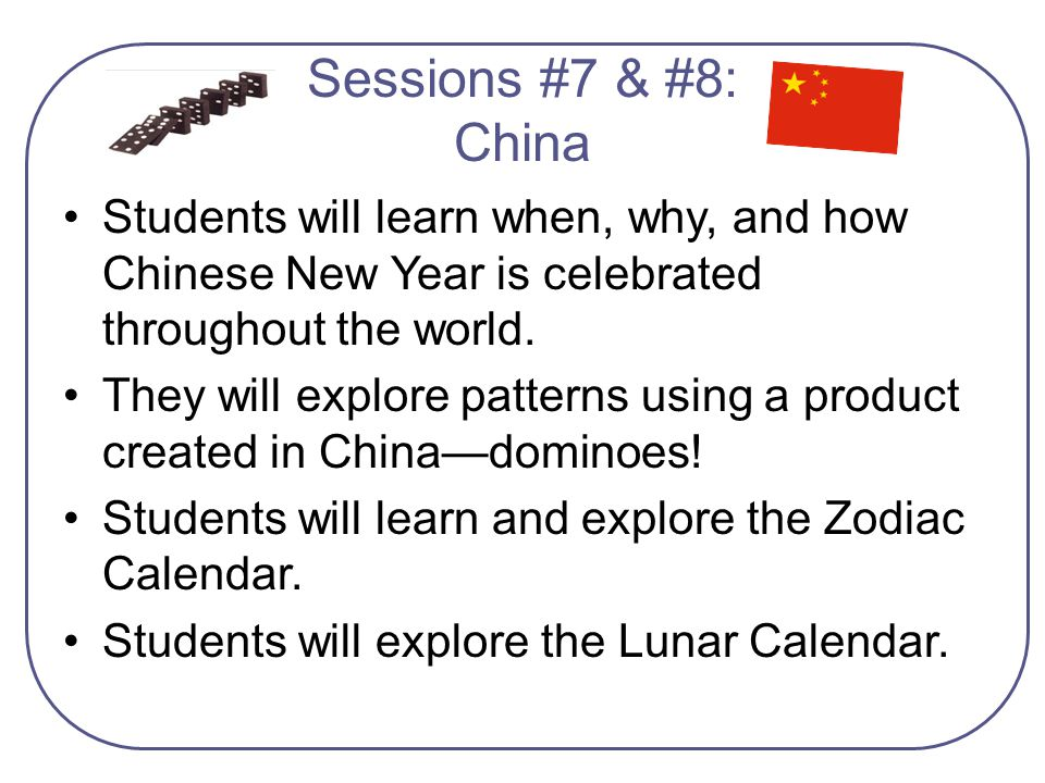 Students will learn when, why, and how Chinese New Year is celebrated throughout the world. They will explore patterns using a product created in Chin