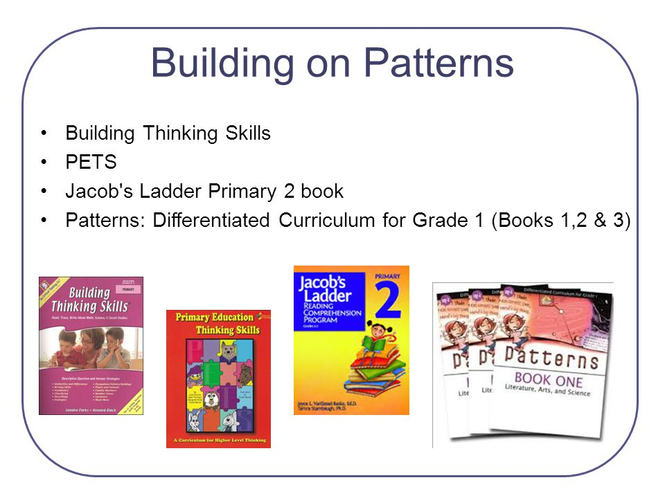 Building on Patterns Building Thinking Skills PETS Jacob's Ladder Primary 2 book Patterns: Differentiated Curriculum for Grade 1 (Books 1,2 & 3)