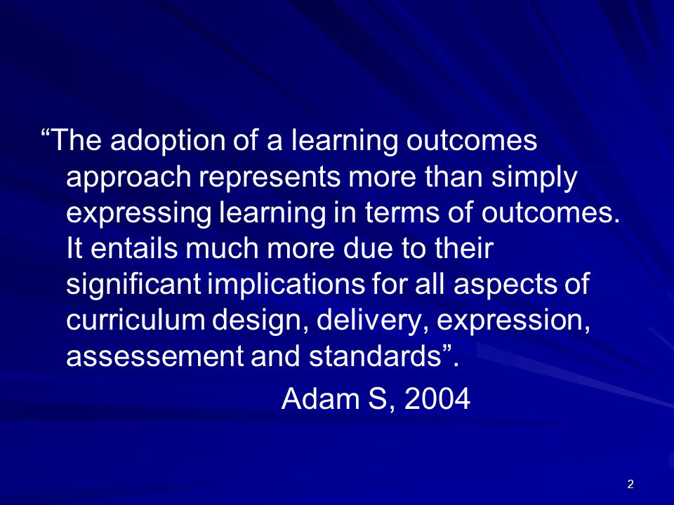 23 Learning Outcomes and Level Descriptors on Qualification Frameworks A Learning outcome on its own does not give us an indication of the level of that learning outcome in a National Qualifications Framework.
