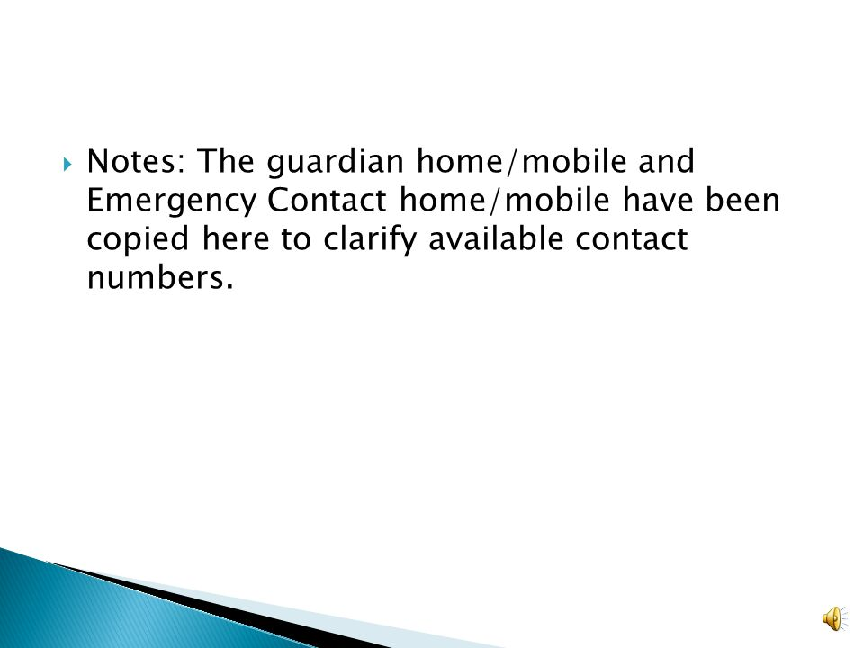  Contact:  A Guardian is listed along with the students home phone. Infofinder le doesn't allow for additional guardians to be listed in this area.