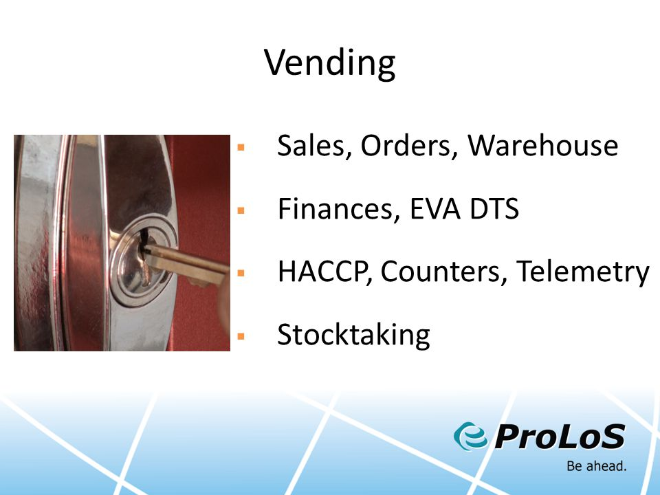 Vending  Sales, Orders, Warehouse  Finances, EVA DTS  HACCP, Counters, Telemetry  Stocktaking