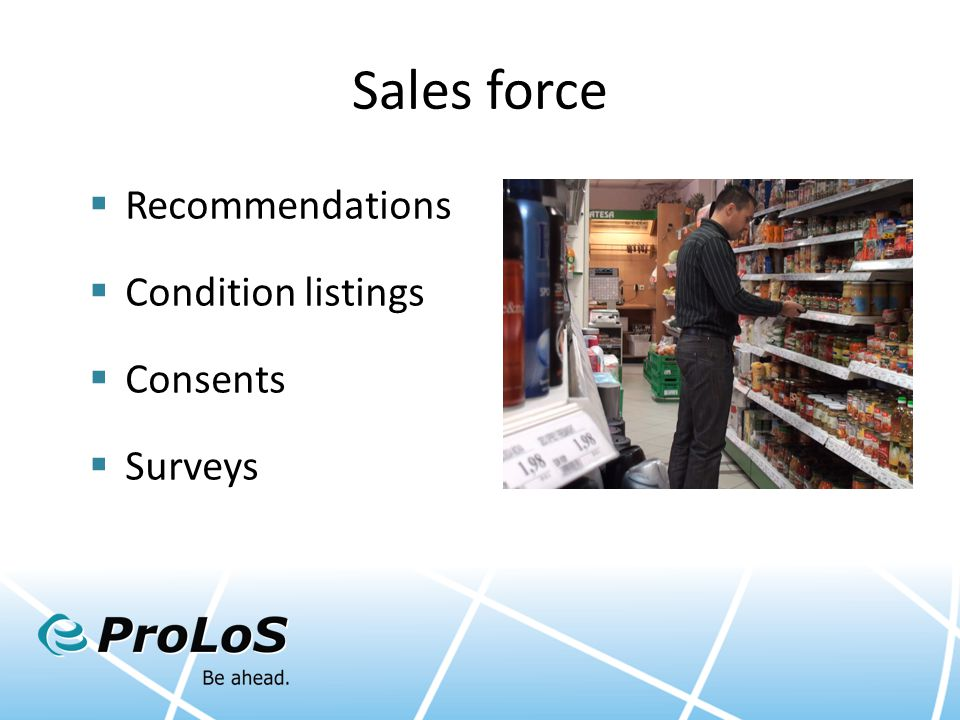 Sales force  Recommendations  Condition listings  Consents  Surveys